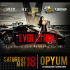 Opyum 5-18-13 Saturday : Evolution | Live It UP Ent., BT, Chedda Cheese, Betta Chedda Ent., T.Woods Ent.