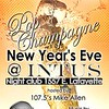 Pop Champagne NYE @ Intus : New Years Eve 09 | 107.5 FM The Rhythm WGPR