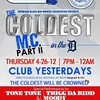 "Coors Light Presents (The Coldest MC. In The D"" Competition) @ Yesterday's : Michigan Black Bar Association, Conglomerate DJ's, Mason, Jamie Rose, Ya Bigg Dawg Blast DJ Don Q"